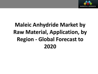Maleic Anhydride Market worth 5.08 Billion USD by 2020