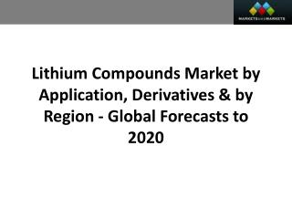 Lithium Compounds Market worth 5.87 Billion USD by 2020