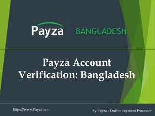 Verify your Payza Bangladesh Account
