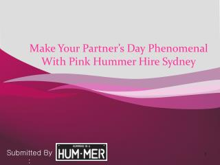 Make Your Partner's Day Phenomenal With Pink Hummer Hire Sydney