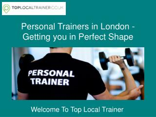 Personal Trainers in London - Getting you in Perfect Shape