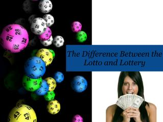 The Difference Between the Lotto and Lottery