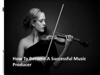 Steven Catalfamo - How to Become a Successful Music Producer