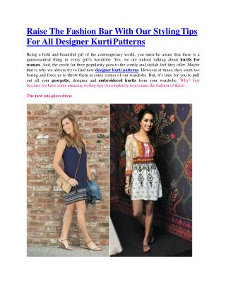 Raise The Fashion Bar With Our Styling Tips For All Designer Kurti Patterns