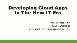 Developing Cloud Applications In The New IT Era - Ravi Namboori
