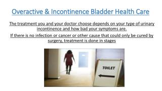 Overactive & Incontinence Bladder Health Care