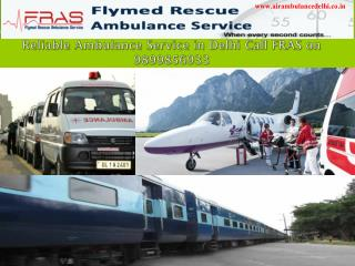 Reliable Ambulance Service in Delhi Call FRAS on 9899856933