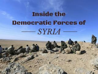 Inside the Democratic Forces of Syria