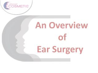 An overview of Ear Surgery