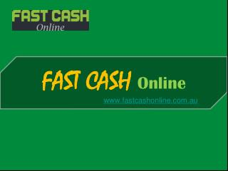 Fast Cash Loans - Know About Fast Cash Online