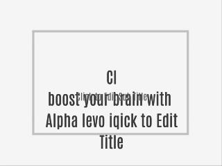boost your brain with  Alpha levo iq