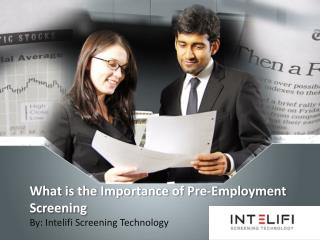 What is the Importance of Pre-Employment Screening?