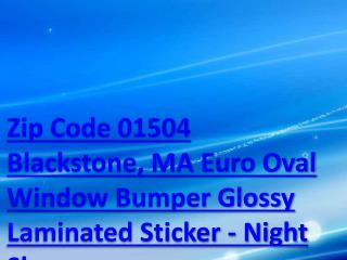 Zip Code 01504 Blackstone, MA Euro Oval Window Bumper Glossy Laminated Sticker - Night Sky