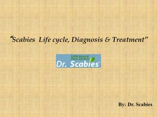 Scabies  Life cycle, Diagnosis & Treatment