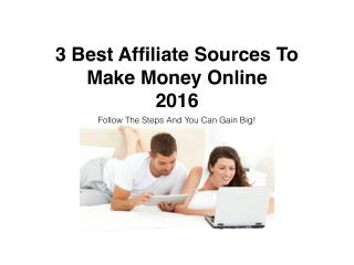 The 3 Best Sources To Make Money Online 2016