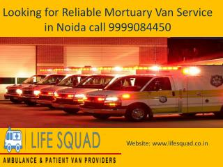 Looking for Reliable Mortuary Van Service in Noida call 9999084450