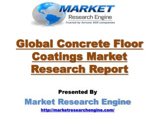 The Global Concrete Floor Coatings Market is Expected to Grow at an Exciting CAGR of More Than 6.0% from 2014 to 2020 –