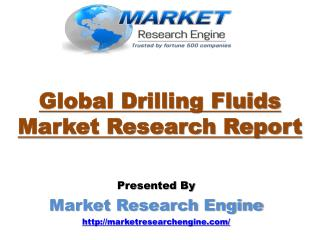The Global Market for Drilling Fluids is Expected to Increase at a CAGR of More Than 8.0% from 2015 to 2021 – by Market