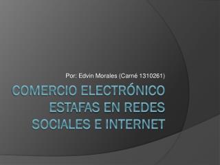 Estafas en redes sociales e internet