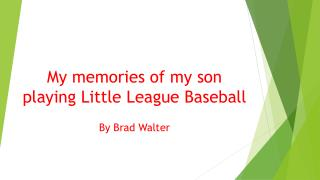 My memories of my son playing Little League Baseball