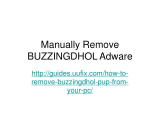 Manually remove buzzingdhol adware