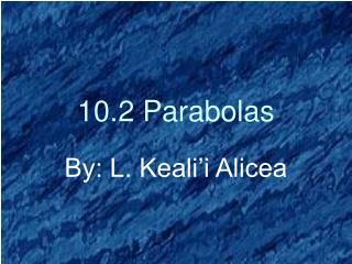 10.2 Parabolas