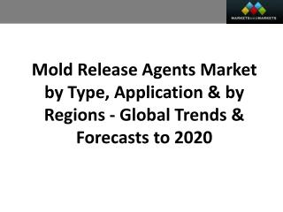 Mold Release Agents Market worth 1.5 Billion USD by 2020