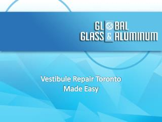 Vestibule Repair Toronto-Made Easy