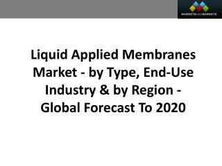 Liquid Applied Membranes Market worth 11,244.0 Million USD by 2020