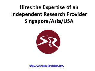 Hires the Expertise of an Independent Research Provider USA/Singapore/Asia