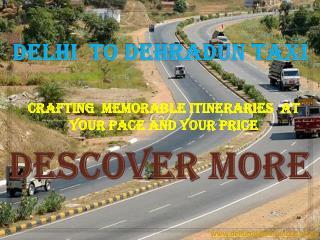 Delhi to Dehradun taxi | Dehradun to Delhi Taxi