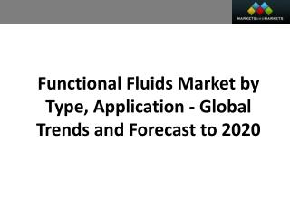 Functional Fluids Market worth 42.2 Billion USD by 2020