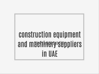 construction equipment and machinery suppliers in UAE