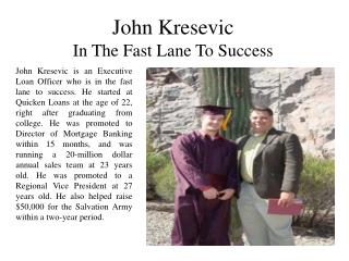 John Kresevic In The Fast Lane To Success