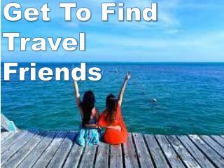 Get To Find Travel Friends