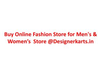 Gift Shopping Store for Men�s & women�s Clothing | @Designercarts.in
