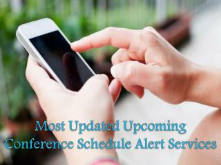 Most Updated Upcoming Conference Schedule Alert Services