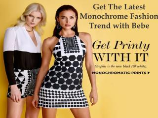 Get The Latest Monochrome Fashion Trend with Bebe