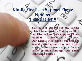 Kindle Fire Tech Support Phone Number 1-866-552-6319