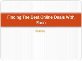 Finding The Best Online Deals With Ease