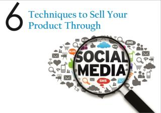 6 Techniques to sell your Product through Social Media