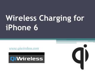 Wireless Charging for iPhone 6 - www.qiwireless.com