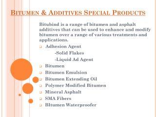 Bitumen & Addictives Special Products