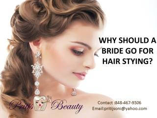 WHY SHOULD A BRIDE GO FOR HAIR STYING?