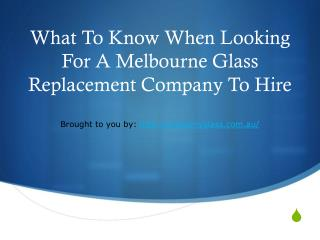 What To Know When Looking For A Melbourne Glass Replacement Company To