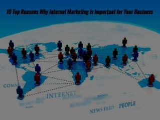 Top reasons why Internet Marketing is so important