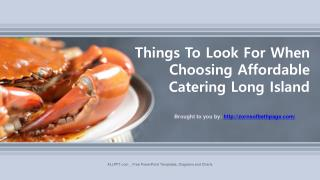 Things To Look For When Choosing Affordable Catering Long Island
