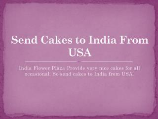 Send Cakes to India From USA