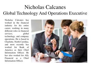 Nicholas Calcanes Global Technology And Operations Executive