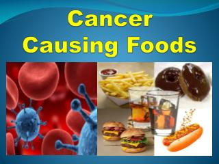 Cancer causing foods